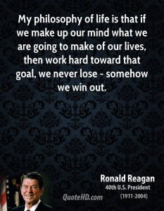 ronald-reagan-president-my-philosophy-of-life-is-that-if-we-make-up-our-mind-what-we